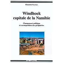 Windhoek Capitale de Namibie: Changement Politique