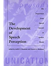 The Development of Speech Perception: The Transition from Speech Sounds to Spoken Words