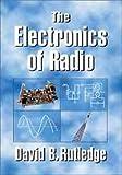 The Electronics of Radio, David Rutledge, 0521641365