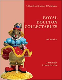 Royal Doulton Collectables: A Charlton Standard Catalogue, Fourth Edition
