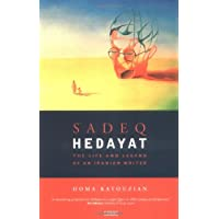 Sadeq Hedayat: The Life and Legend of an