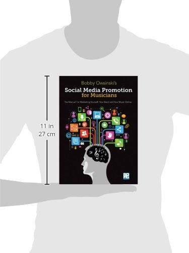 Social-Media-Promotions-for-Musicians-A-Manual-for-Marketing-Yourself-Your-Band-and-Your-Music-Online-Music-Pro-Guides