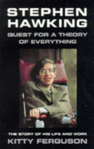 Stephen Hawking: Quest For A Theory Of Everything – The Story Of His Life And Work