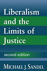 Liberalism and the Limits of Justice 2nd edition by Sandel, Michael J. (1998) Paperback
