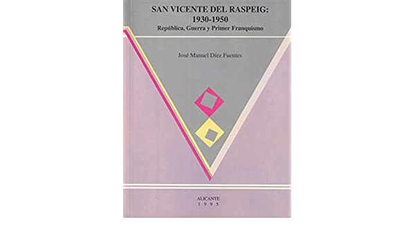 San Vicente del Raspeig, 1930-1950: 9788477841487: Amazon ...