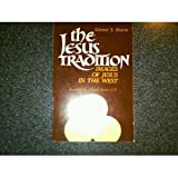 The Jesus Tradition : Images of Jesus in the West, Sloyan, Gerard S., 0896222853