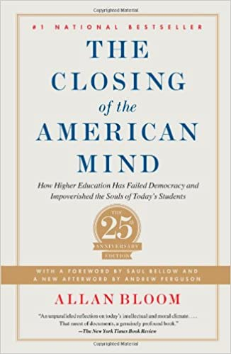 Closing of the American Mind: How Higher Education Has Failed ...