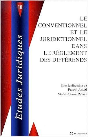 En ligne téléchargement Le conventionnel et le juridictionnel dans le règlement des différends pdf