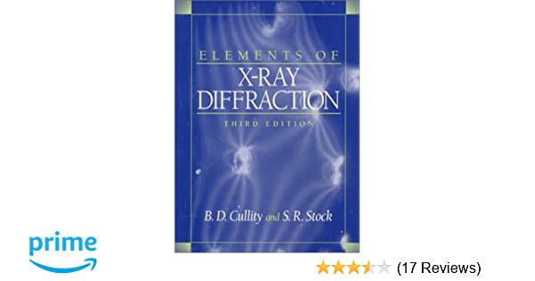 Amazon com: Elements of X-Ray Diffraction (3rd Edition