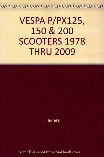 VESPA P/PX125, 150 & 200 SCOOTERS 1978 THRU 2009