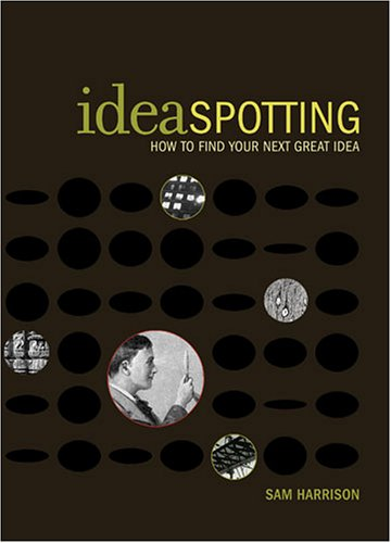 [PDF] IdeaSpotting: How to Find Your Next Great Idea Free Download | Publisher : HOW Books | Category : Others | ISBN 10 : 1581808003 | ISBN 13 : 9781581808001