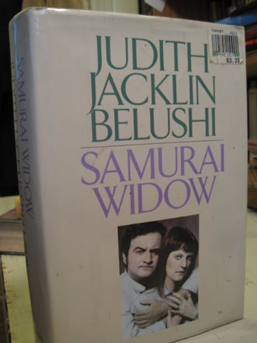 Samurai Widow ( written by widow John Belushi, most extraordinary comic Talent of Our Time & star Saturday Night Live TV Series  ) Includes Letters & Diary Entries ()