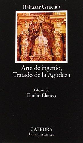 Arte de ingenio, tratado de la agudeza/Art of Wit, Acuity Treaty (Letras hispánicas) (Spanish Edition)