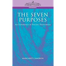 The Seven Purposes: An Experience in Psychic Phenomena