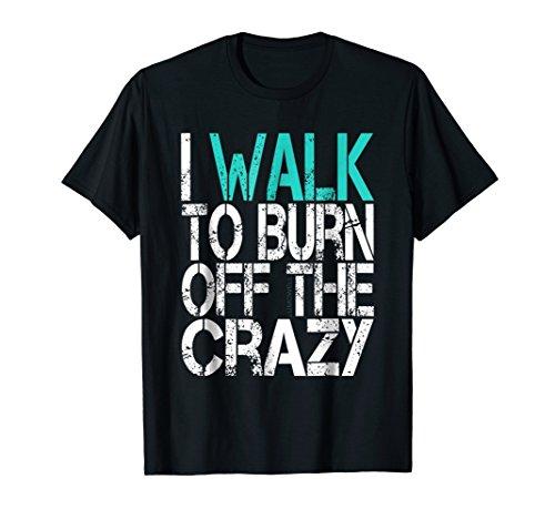 Mens I Walk To Burn Off The Crazy T Shirt XL Black