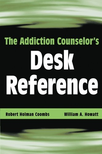 Addiction Counselor's Desk Reference