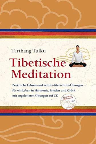 Tibetische Meditation Mit CD  Praktische Lehren Und Schritt Für Schritt Übungen Für Ein Leben In Harmonie Frieden Und Glück