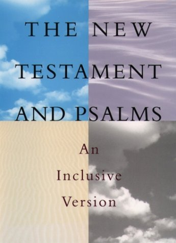 The New Testament And Psalms  An Inclusive Version