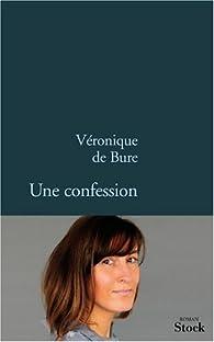 Une confession par Véronique de Bure