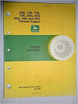John Deere 65E 70E 72E 75E 80G 82G 83G 85G 90G Trimmer Edger Parts Catalog Book Manual PC1565 Paperback – 1989