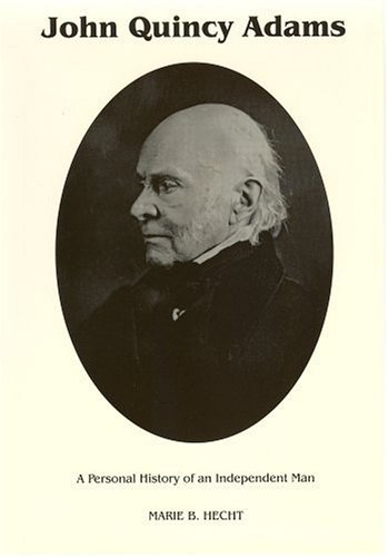 John Quincy Adams: A Personal History of an Independent Man (Signature Ser.))