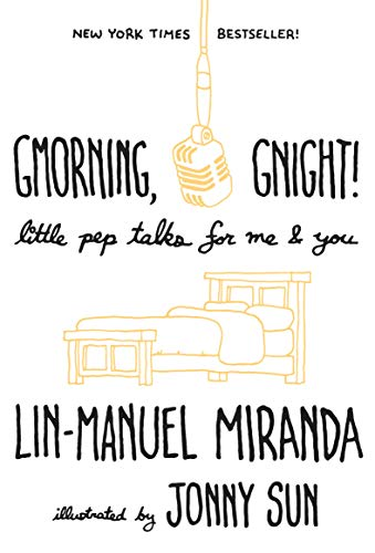 Gmorning, Gnight!: Little Pep Talks for Me & You by [Miranda, Lin-Manuel]