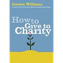 How to Give to Charity by Jessica Williams (1-Dec-2006) Paperback