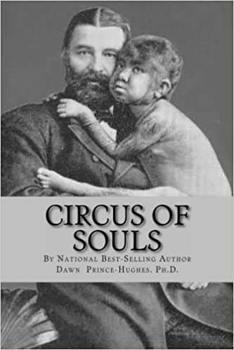 Book Circus of Souls: How I Discovered We are All Freaks Passing as Normal by Dawn Prince-Hughes (2013-04-19)