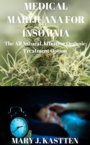41Q1XvSy7OL - MEDICAL MARIJUANA FOR INSOMNIA: The All NAtural, Effective Organic Treatment Option