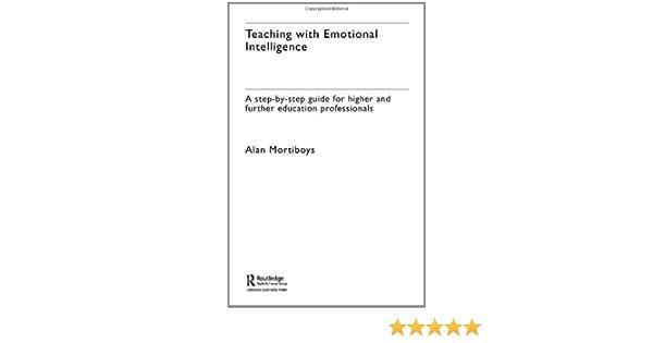 teaching with emotional intelligence mortiboys alan
