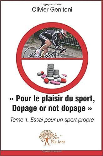 Amazon Fr Pour Le Plaisir Du Sport Dopage Or Not Dopage