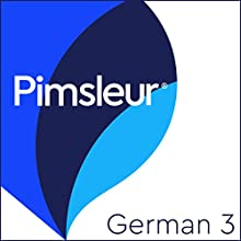 Pimsleur German Level 3: Learn to Speak and Understand German with Pimsleur Language Programs Speech by  Pimsleur Narrated by  Pimsleur