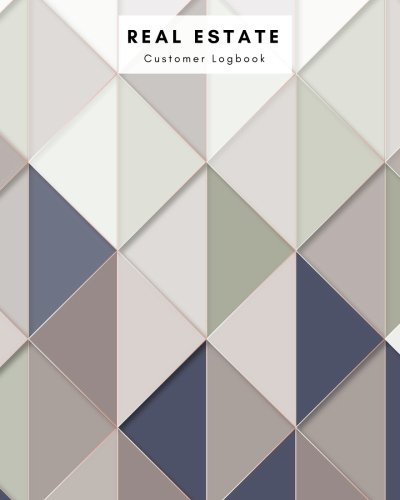 (Real Estate Customer Logbook: Geometric Notebook Management Planner | Clients Portfolio Handbook Journal | Open House Listing Negotiating Record Book ... Organizer (Small Business) (Volume 4))