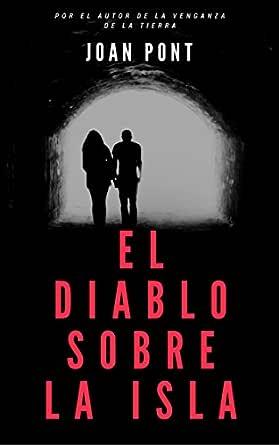 El diablo sobre la isla eBook: Pont, Joan: Amazon.es: Tienda Kindle