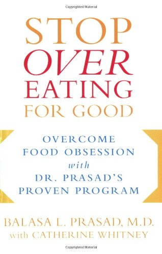 Stop Overeating for Good: Overcoming Food Obsession with Dr. Prasad's Proven Program by Brand: Avery Trade