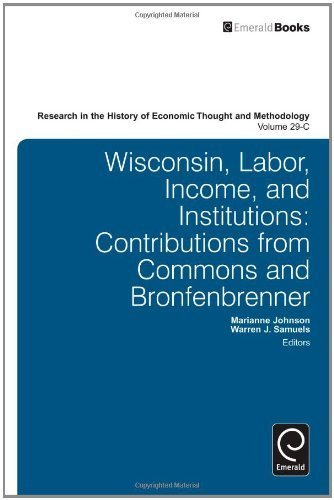 Wisconsin, Labor, Income, and Institutions: Contributions from Commons and Bronfenbrenner (Research in the History of Economic Thought and Methodology, volume 29C) by Marianne Johnson - Wisconsin Shopping In Malls