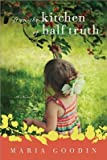 Front cover for the book From the Kitchen of Half Truth by Maria Goodin