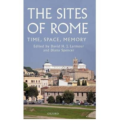 Download [(The Sites of Rome: Time, Space, Memory)] [Author: David H. J. Larmour] published on (December, 2007) pdf epub