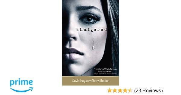 Shattered: Kevin Hogan, Cheryl Boldon, Janet Snyder: 9781934266236: Amazon.com: Books