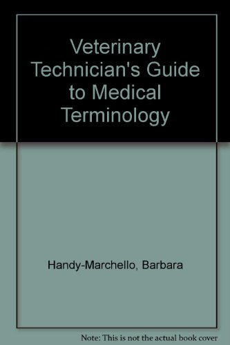 The Veterinary Technician's Guide to Medical Terminology