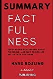 img - for Summary: Factfulness: Ten Reasons We're Wrong About the World--and Why Things Are Better Than You Think by Hans Rosling book / textbook / text book