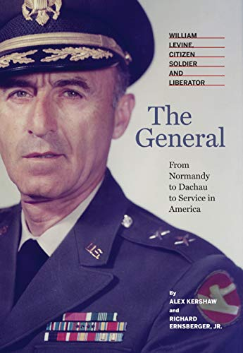 The General: William Levine, Citizen Soldier and Liberator