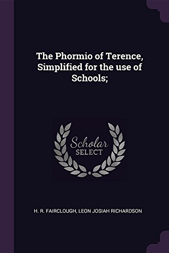The Phormio of Terence, Simplified for the use of Schools;