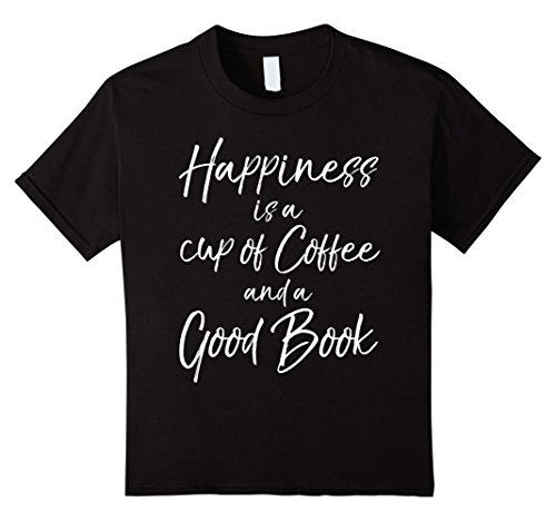 Kids Happiness is a Cup of Coffee and a Good Book Shirt Cute Tee 8 Black