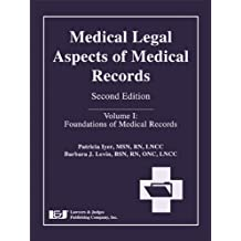 Medical Legal Aspects of Medical Records, Volume I: Foundations of Medical Records