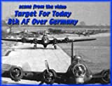Target For Today: 8th Air Force Over Nazi Germany