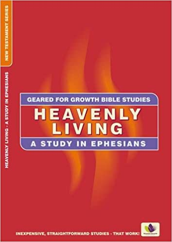 Book Heavenly Living: A Study in Ephesians (Geared for Growth)