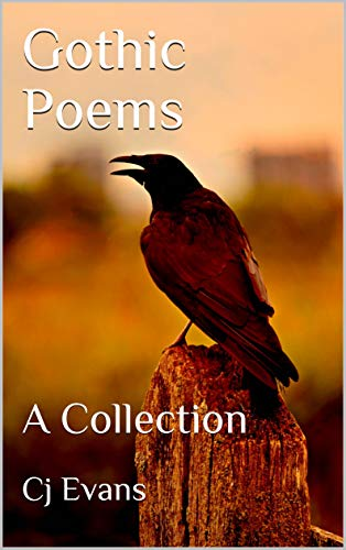 #freebooks – Gothic Poems: A Collection, By: Cj Evans, Available December 3rd – 7th 2018