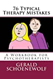 76 Typical Therapy Mistakes, Gerald Schoenewolf, 1497431417