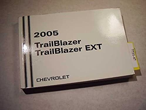 2005 chevrolet trailblazer and ext owners manual chevrolet amazon rh amazon com Chevrolet Trailblazer EXT LT 4WD Chevrolet Trailblazer EXT Interior